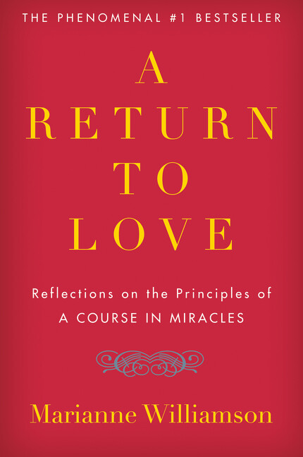 "A Return to Love: Reflections on the Principles of ""a Course in Miracles"" als Taschenbuch"