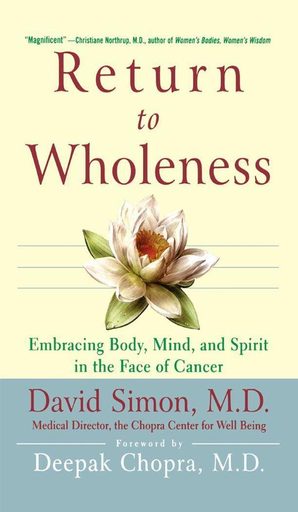 Return to Wholeness: Embracing Body, Mind, and Spirit in the Face of Cancer als Buch