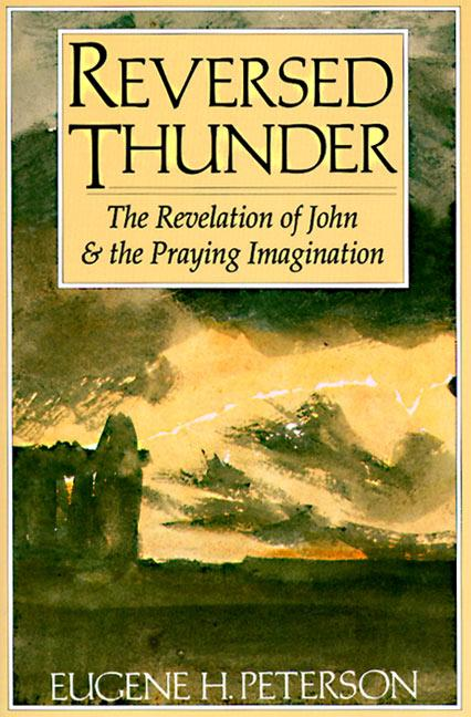 Reversed Thunder: The Revelation of John and the Praying Imagination als Taschenbuch