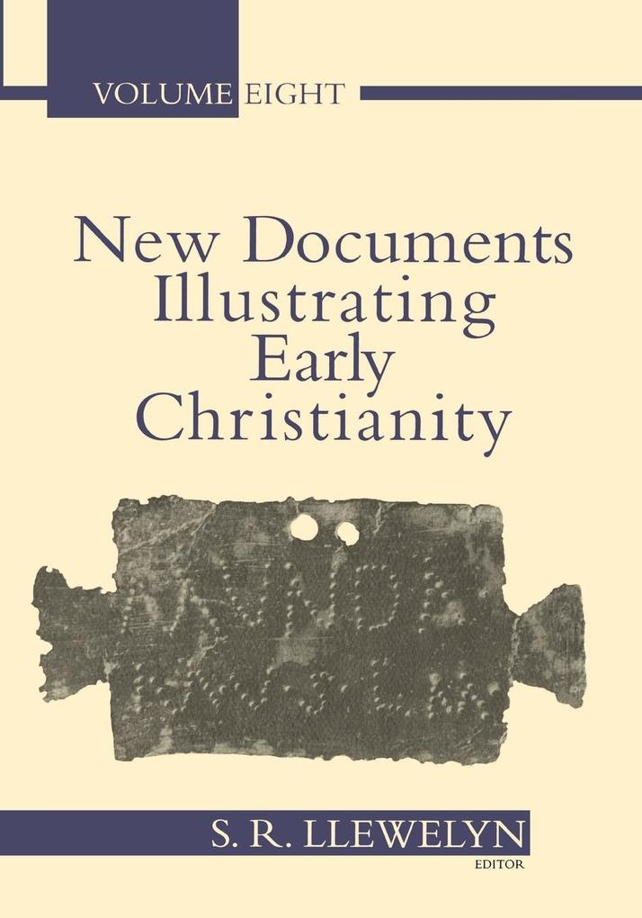 New Documents Illustrating Early Christianity, Volume 8: A Review of the Greek Inscriptions and Papyri Published in 1984-85 als Taschenbuch