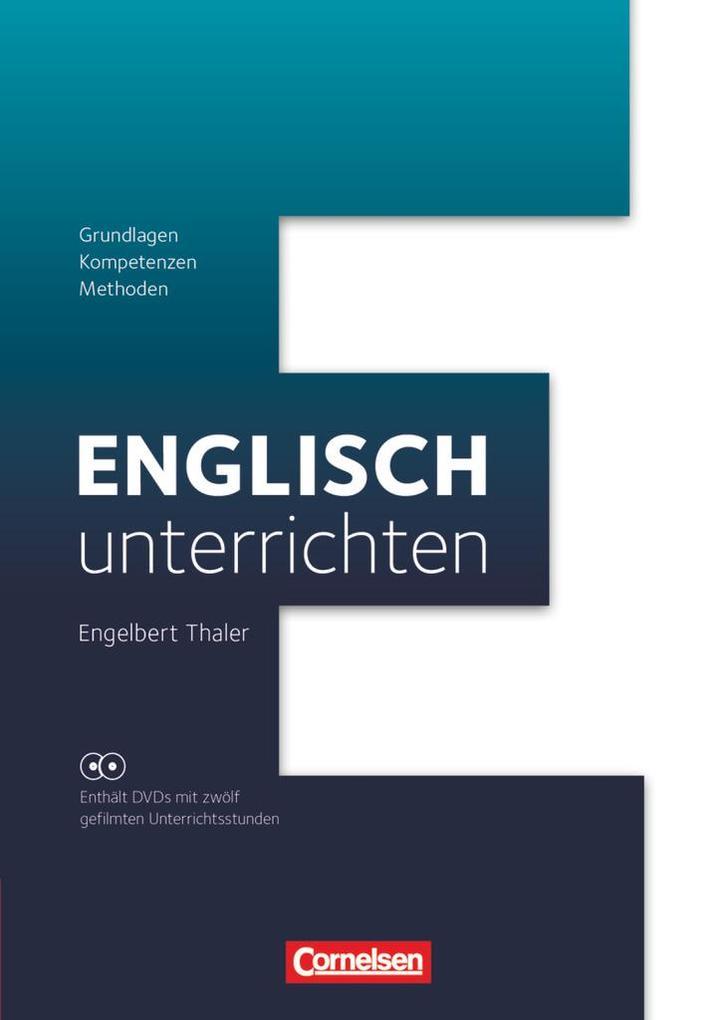 Englisch unterrichten: Grundlagen - Kompetenzen - Methoden als Buch (gebunden)