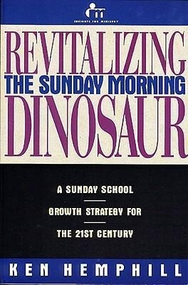 Revitalizing the Sunday Morning Dinosaur: A Sunday School Growth Strategy for the 21st Century als Taschenbuch