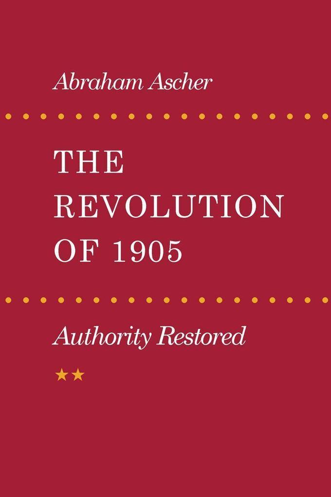 The Revolution of 1905: Authority Restored als Taschenbuch