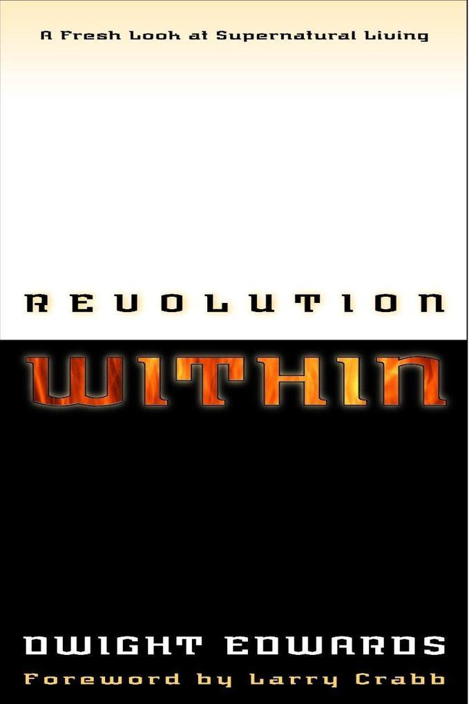 Revolution Within: A Fresh Look at Supernatural Living als Taschenbuch
