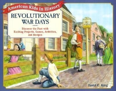 Revolutionary War Days: Discover the Past with Exciting Projects, Games, Activities and Recipes als Taschenbuch