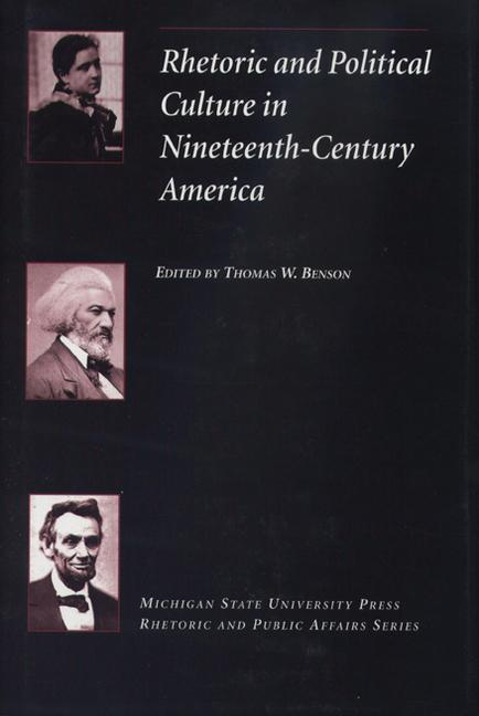 Rhetoric and Political Culture in Nineteenth-Century America als Buch