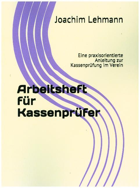 Arbeitsheft für Kassenprüfer als Buch von Joachim Lehmann