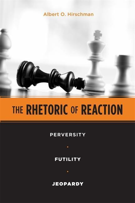 The Rhetoric of Reaction: Perversity, Futility, Jeopardy als Taschenbuch