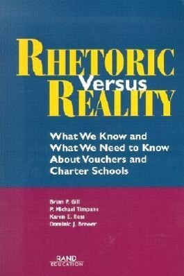 Rhetoric Versus Reality: What We Know and What We Need to Know about School Vouchers and Charter Schools als Taschenbuch