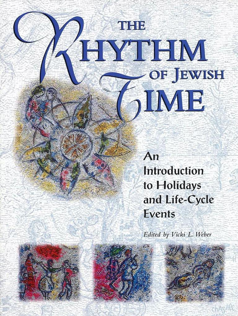 The Rhythm of Jewish Time: An Introduction to Holidays and Life-Cycle Events als Taschenbuch