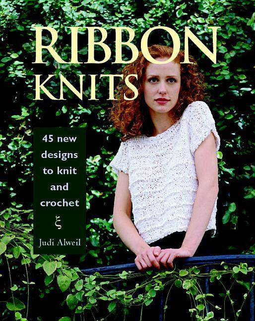 Ribbon Knits: 45 New Designs to Knit and Crochet als Taschenbuch