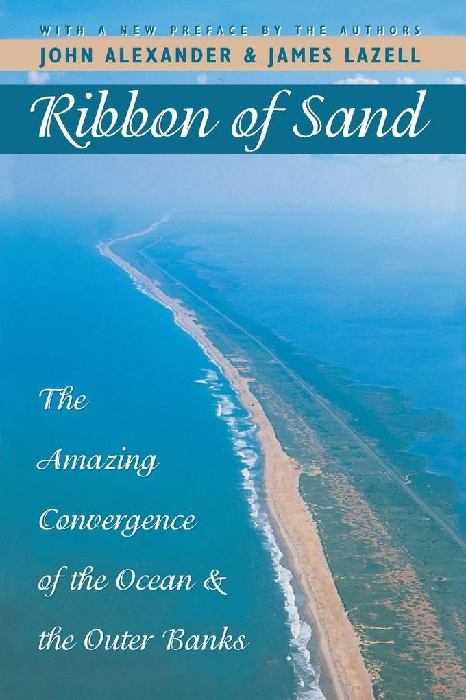 Ribbon of Sand: The Amazing Convergence of the Ocean and the Outer Banks als Taschenbuch