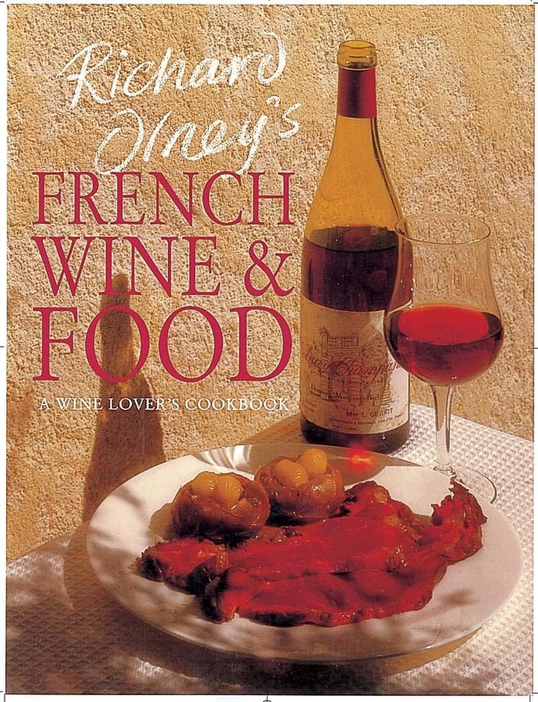 Richard Olney's French Wine and Food: A Wine Lover's Cookbook als Taschenbuch