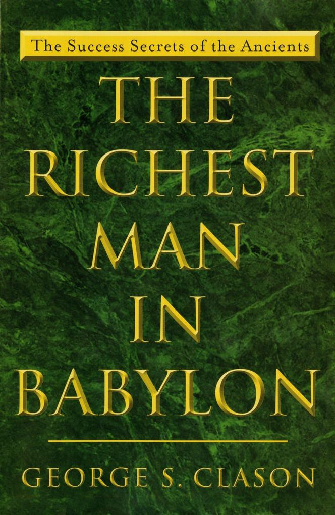 The Richest Man in Babylon: The Success Secrets of the Ancients als Taschenbuch