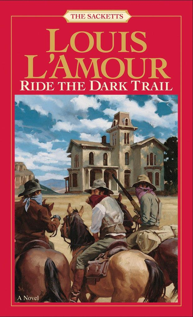 Ride the Dark Trail: The Sacketts als Taschenbuch