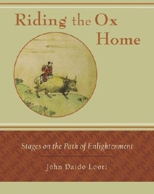 Riding the Ox Home: Stages on the Path of Enlightenment als Taschenbuch