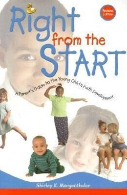 Right from the Start: A Parent's Guide to the Young Child's Faith Development als Taschenbuch