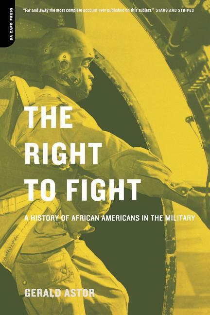 The Right to Fight: A History of African Americans in the Military als Taschenbuch