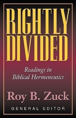 Rightly Divided: Biblical Hermeneutics als Taschenbuch