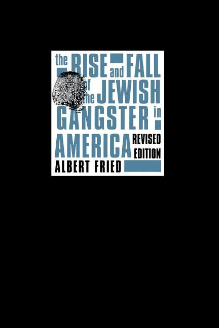 The Rise and Fall of the Jewish Gangster in America als Taschenbuch