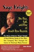 "Suge Knight: The Rise, Fall, and Rise of Death Row Records: The Story of Marion ""Suge"" Knight, a Hard Hitting Study of One Man, One Company That Chang als Taschenbuch"