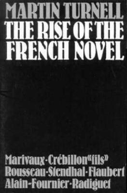 The Rise of the French Novel: Marivaux, Crebillon Fils, Rousseau, Stendhal, Flaubert, Alain-Fournier, Raymond Radiguet als Taschenbuch