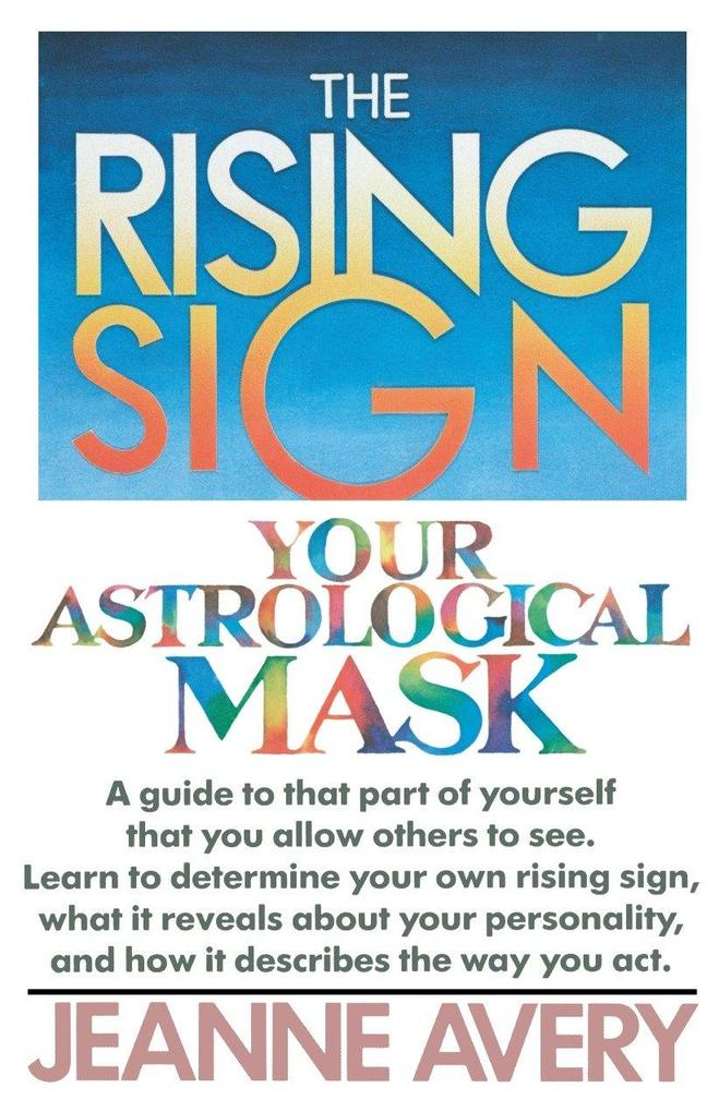 The Rising Sign: Your Astrological Mask als Taschenbuch