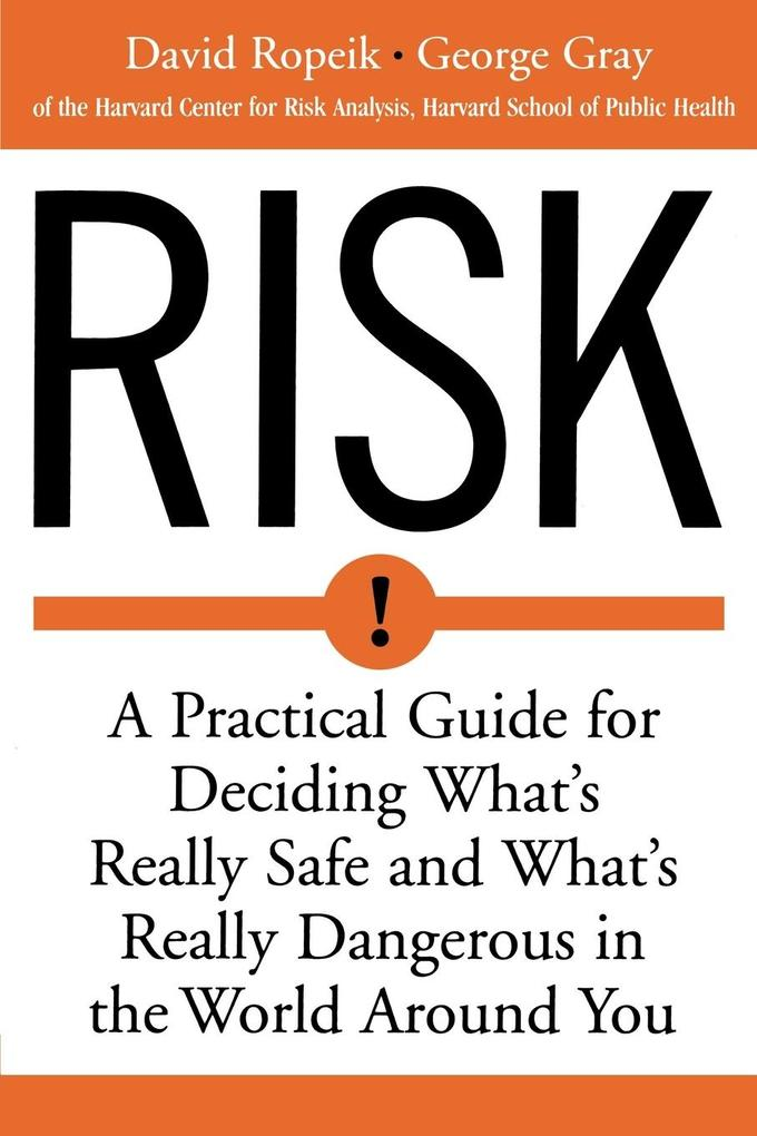 Risk: A Practical Guide for Deciding What's Really Safe and What's Dangerous in the World Around You als Taschenbuch