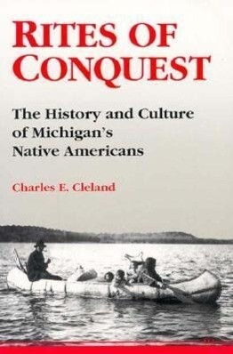 Rites of Conquest: The History and Culture of Michigan's Native Americans als Taschenbuch
