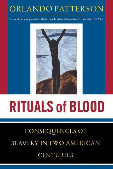 Rituals of Blood: The Consequences of Slavery in Two American Centuries als Taschenbuch
