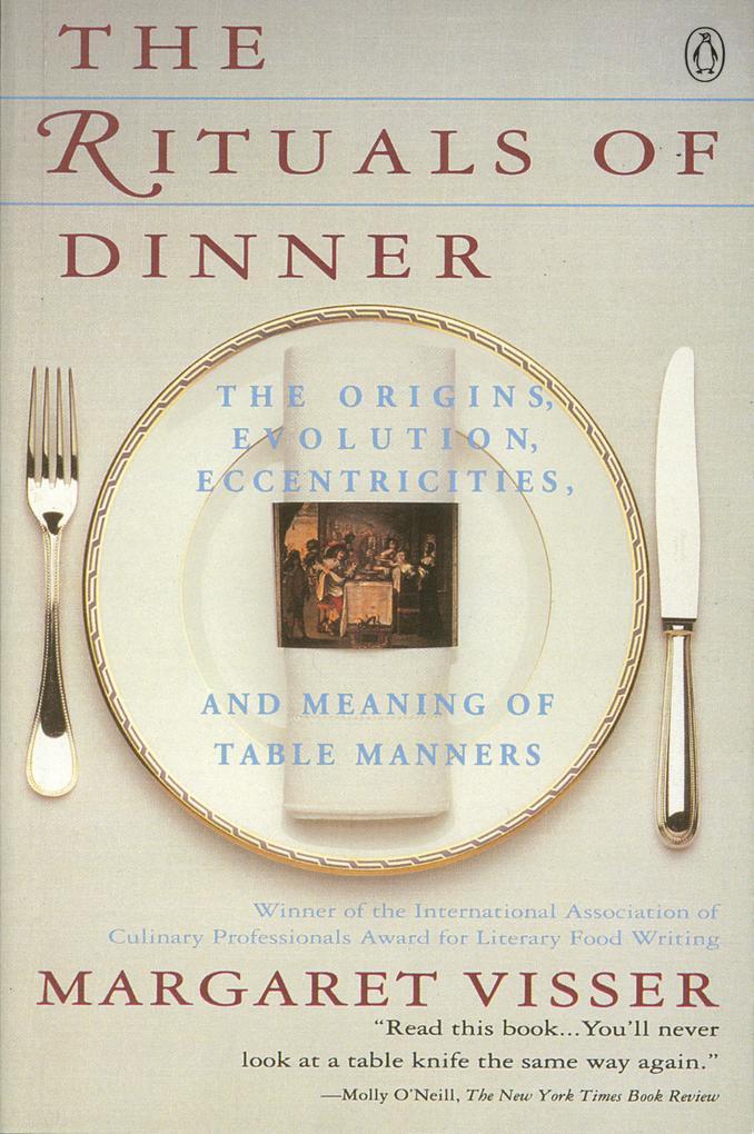 The Rituals of Dinner: Visser, Margaret als Taschenbuch
