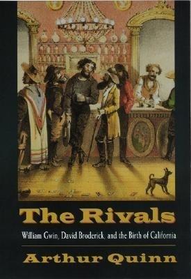 Rivals: William Gwin, David Broderick, and the Birth of California als Taschenbuch