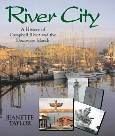 River City: A History of Campbell River and the Discovery Islands als Buch