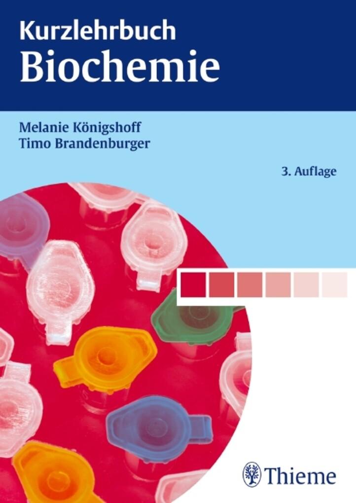 Kurzlehrbuch Biochemie als eBook von Melanie Königshoff, Timo Brandenburger, Melanie Königshoff, Timo Brandenburger - Thieme