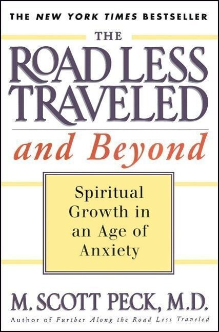 The Road Less Traveled and Beyond: Spiritual Growth in an Age of Anxiety als Taschenbuch