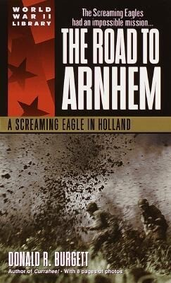 The Road to Arnhem: A Screaming Eagle in Holland als Taschenbuch