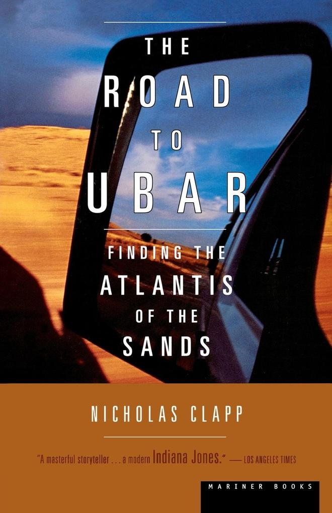 The Road to Ubar: Finding the Atlantis of the Sands als Taschenbuch