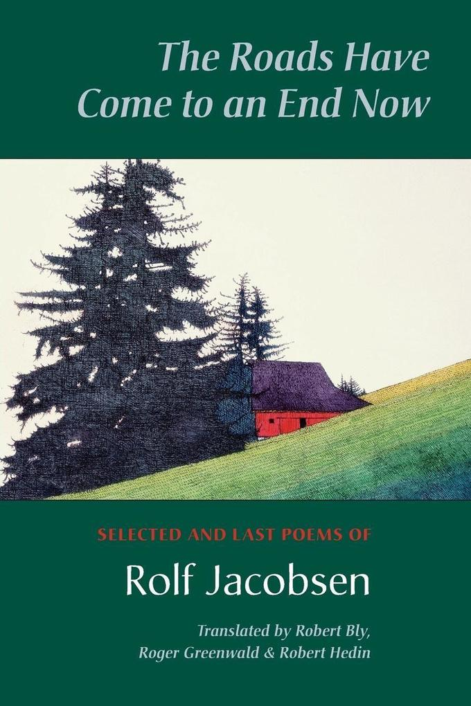 The Roads Have Come to an End Now: Selected and Last Poems of Rolf Jacobsen als Taschenbuch