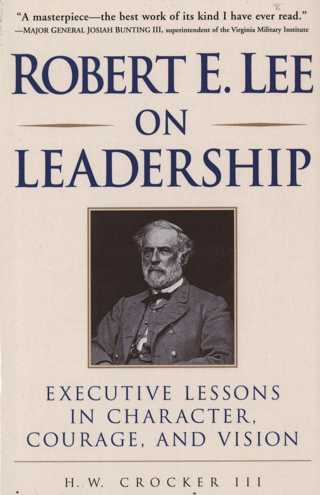 Robert E. Lee on Leadership: Executive Lessons in Character, Courage, and Vision als Taschenbuch