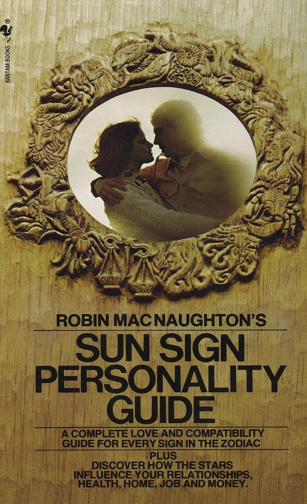 Robin Macnaughton's Sun Sign Personality Guide: A Complete Love and Compatibility Guide for Every Sign in the Zodiac als Taschenbuch