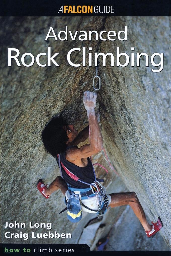 How to Climb: Advanced Rock Climbing als Taschenbuch