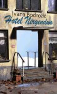 Hotel Nirgendwo als eBook von Ivana Bodrozic
