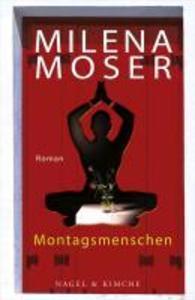 Montagsmenschen als eBook von Milena Moser