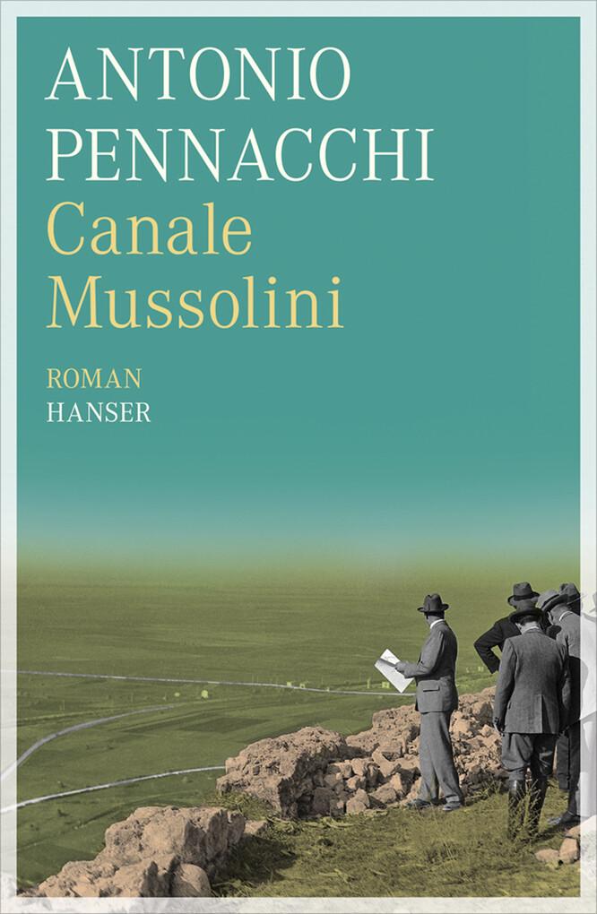 Canale Mussolini als eBook von Antonio Pennacchi