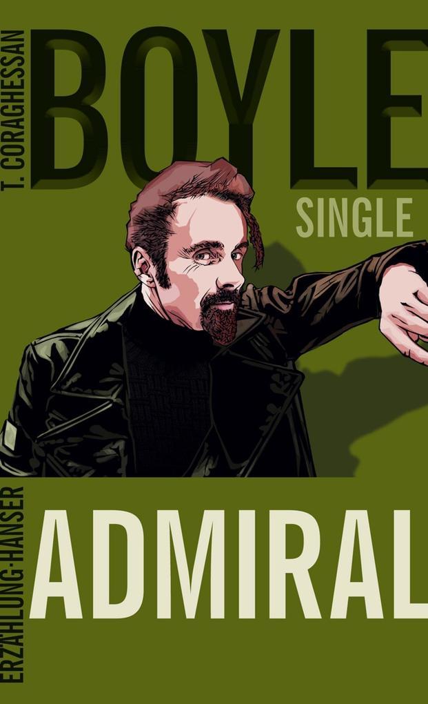 Der Admiral als eBook von T.C. Boyle, T. C. Boyle