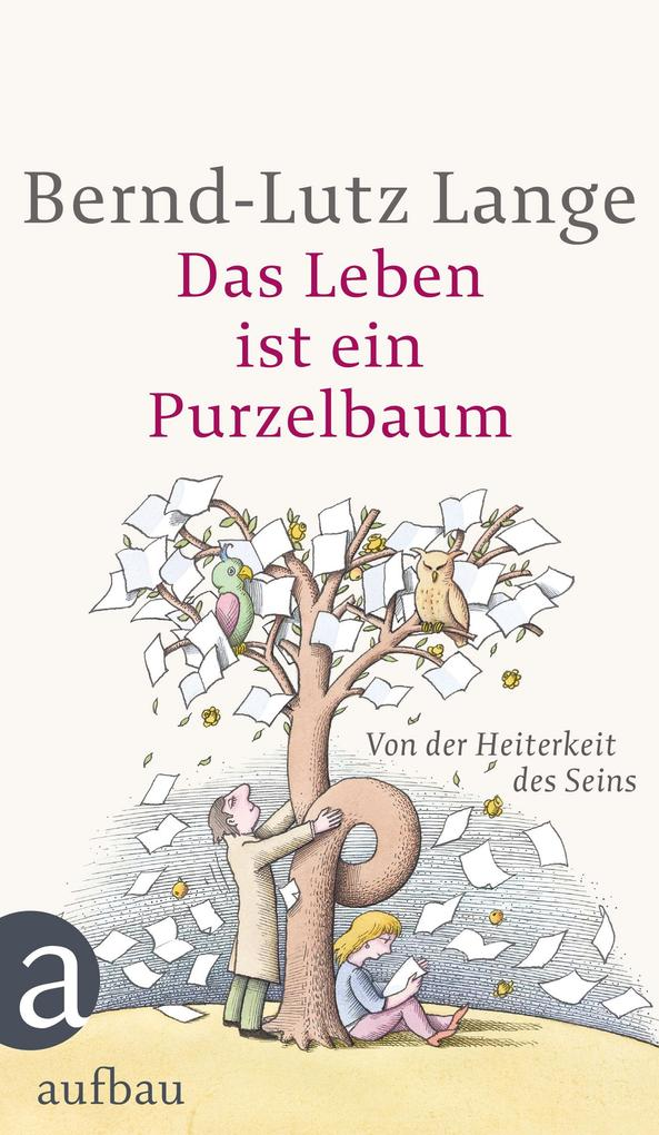 Das Leben ist ein Purzelbaum als eBook von Bernd-Lutz Lange