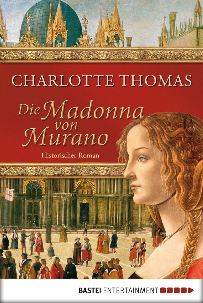 Die Madonna von Murano als eBook von Charlotte Thomas