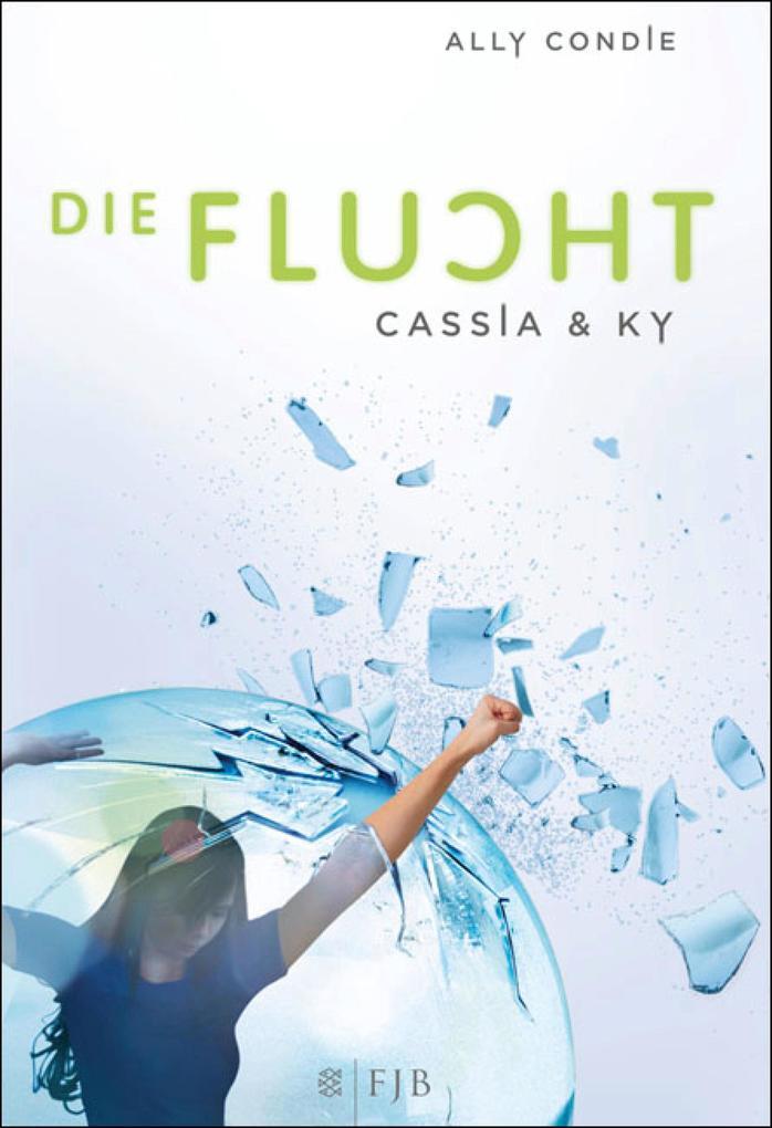 Cassia & Ky 02. Die Flucht als eBook von Ally Condie