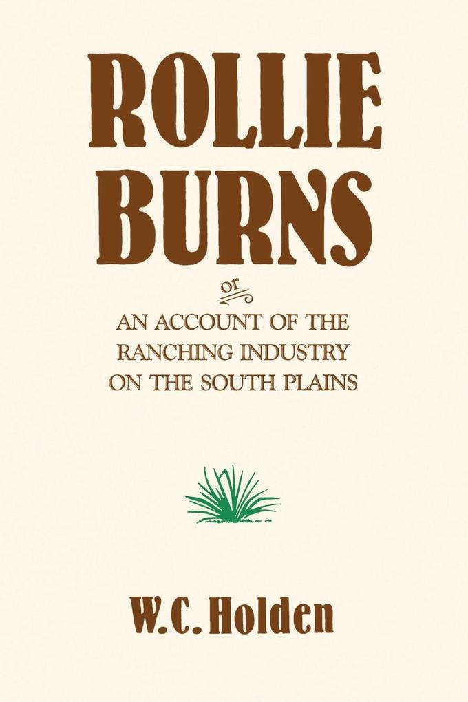 Rollie Burns: Or an Account of the Ranching Industry on the South Plains als Taschenbuch