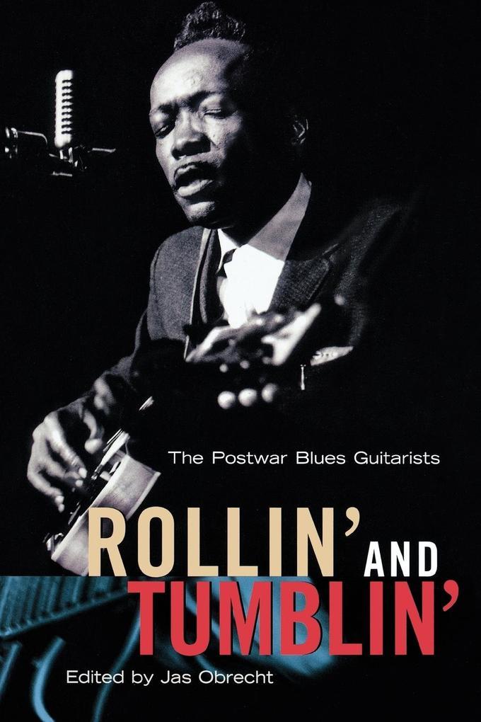 Rollin' and Tumblin': The Postwar Blues Guitarists als Taschenbuch